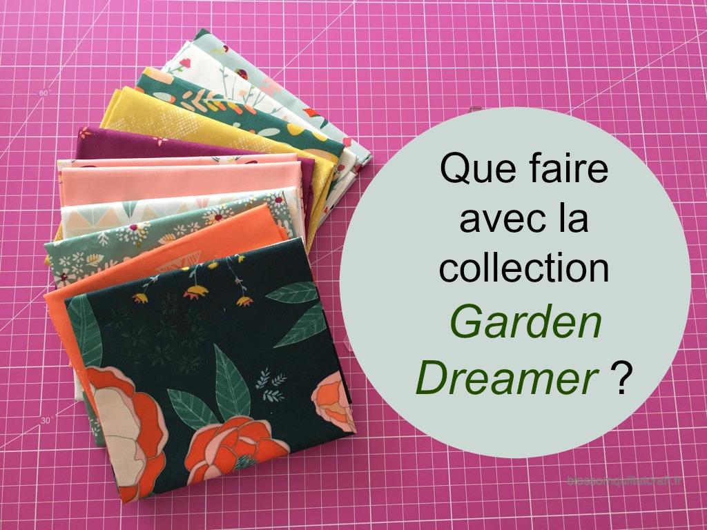 que faire avec la colection Garden Dreamer?
