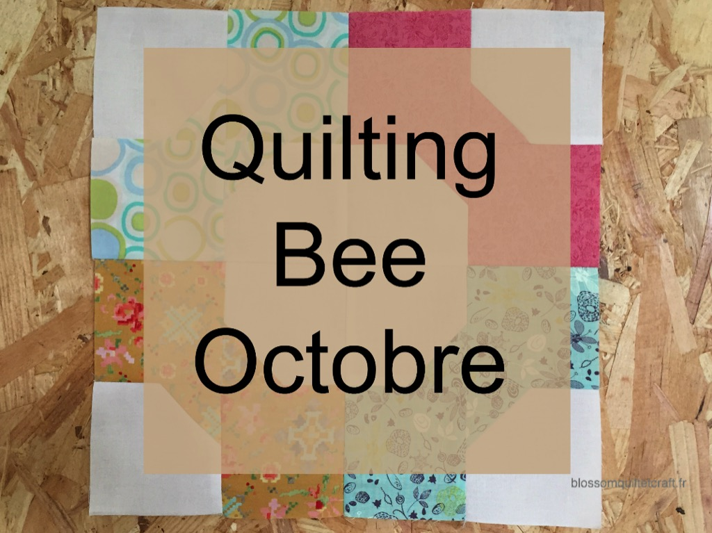 Quilting Bee Octobre